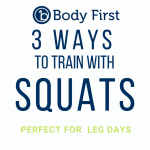 LINK TO 3 WAYS TO TRAIN WITH SQUATS